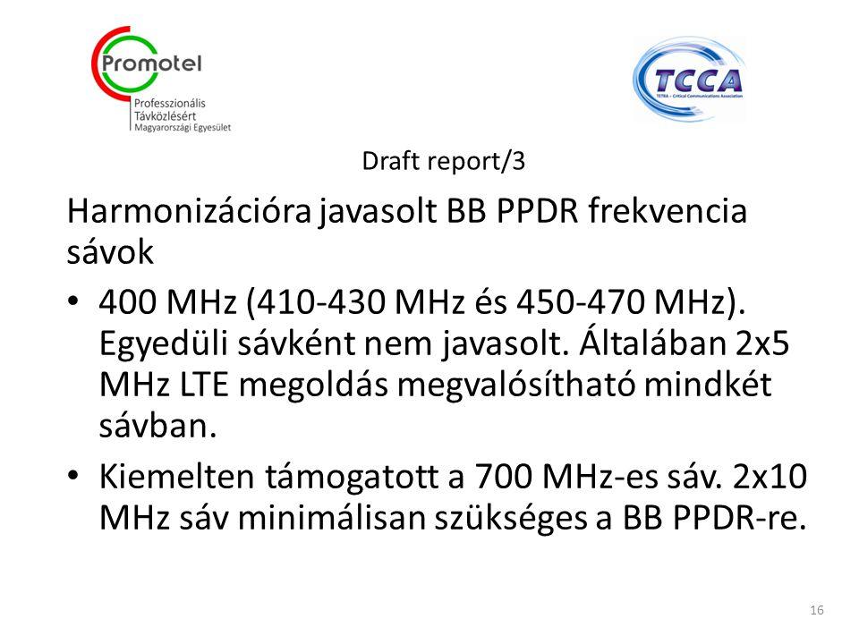 Harmonizációra javasolt BB PPDR frekvencia sávok
