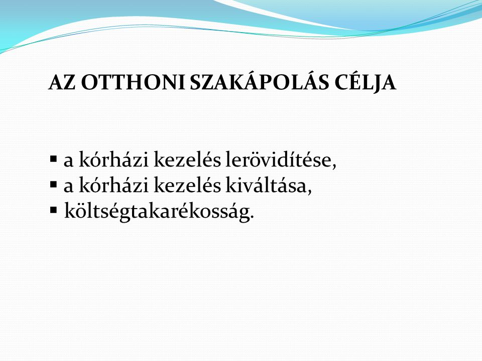 AZ OTTHONI SZAKÁPOLÁS CÉLJA