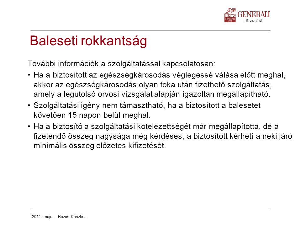 Baleseti rokkantság További információk a szolgáltatással kapcsolatosan: