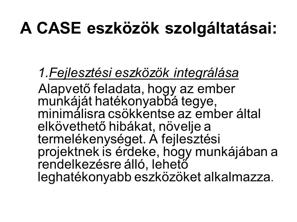 A CASE eszközök szolgáltatásai: