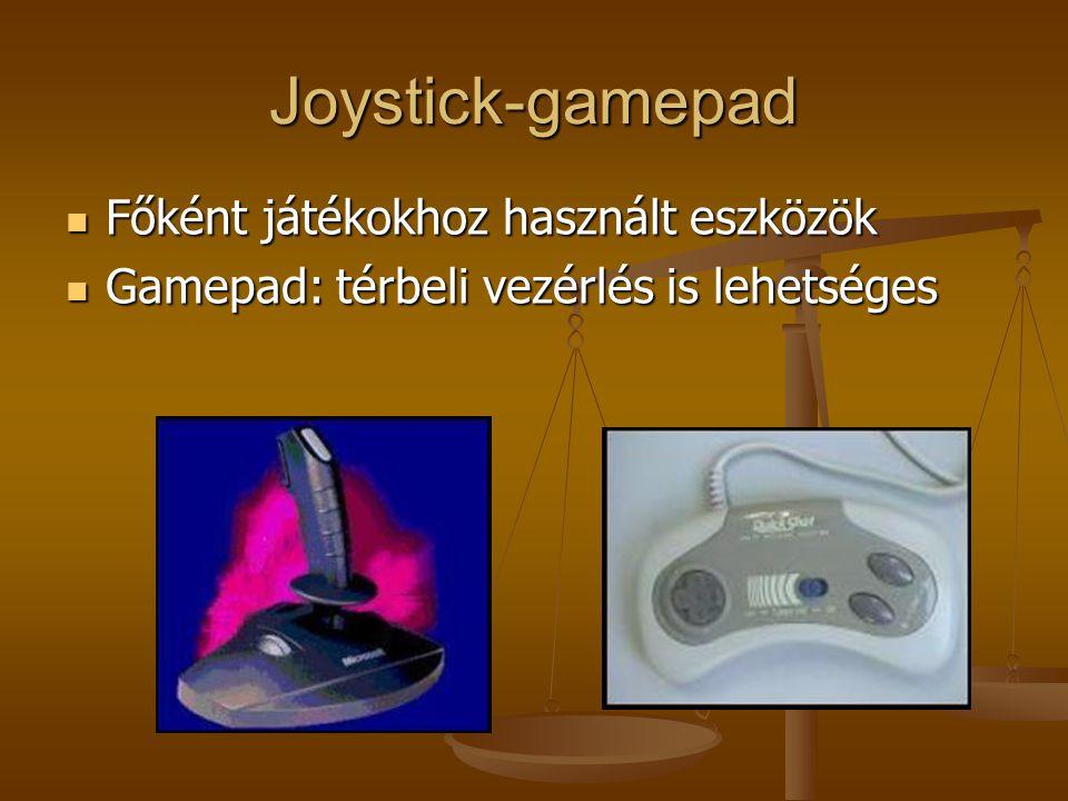 Joystick-gamepad Főként játékokhoz használt eszközök