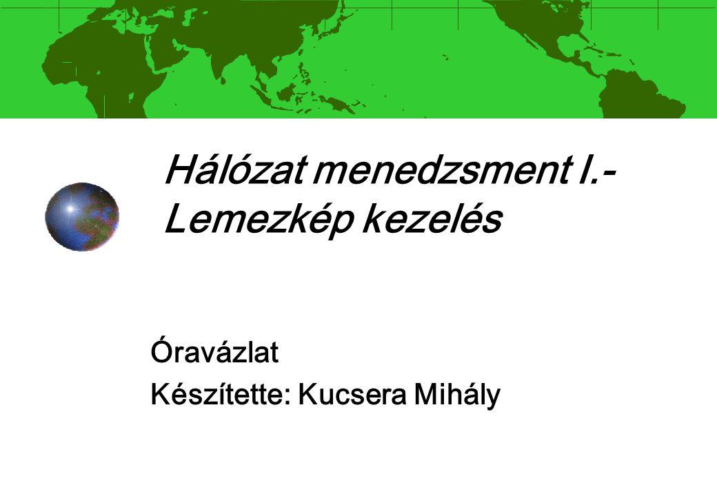 Hálózat menedzsment I.- Lemezkép kezelés