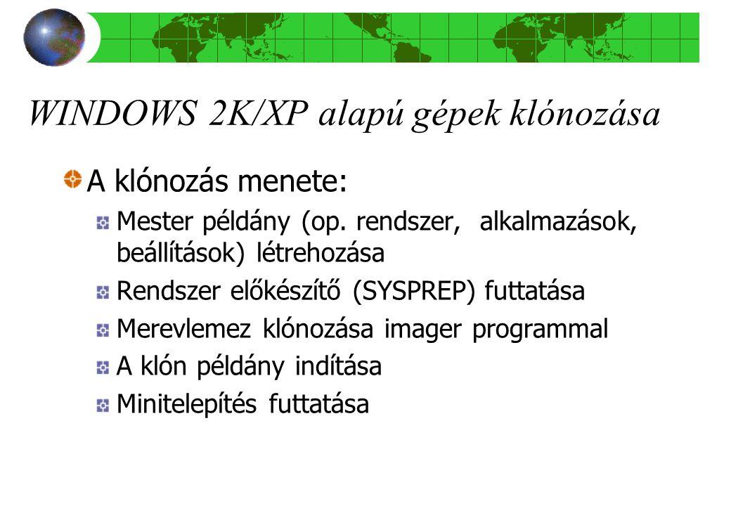 WINDOWS 2K/XP alapú gépek klónozása