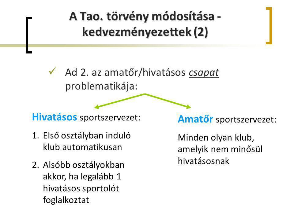 A Tao. törvény módosítása - kedvezményezettek (2)
