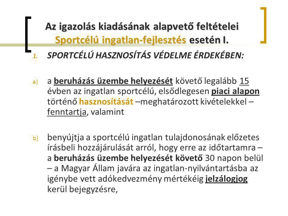 Az igazolás kiadásának alapvető feltételei Sportcélú ingatlan-fejlesztés esetén I.