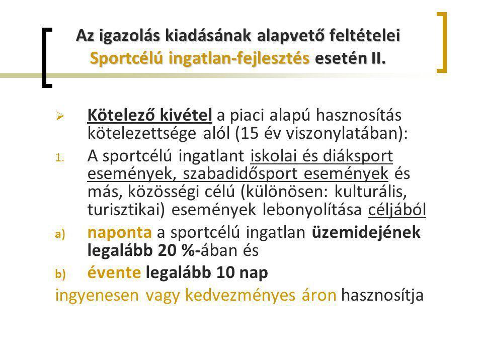Az igazolás kiadásának alapvető feltételei Sportcélú ingatlan-fejlesztés esetén II.