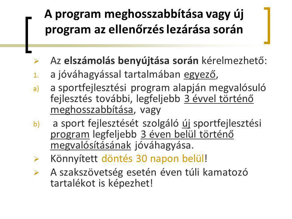 A program meghosszabbítása vagy új program az ellenőrzés lezárása során