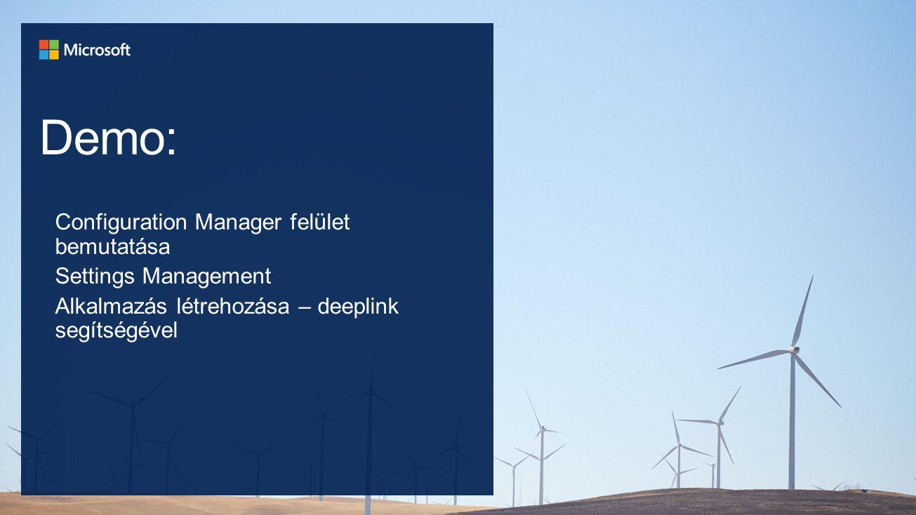 Demo: Configuration Manager felület bemutatása Settings Management