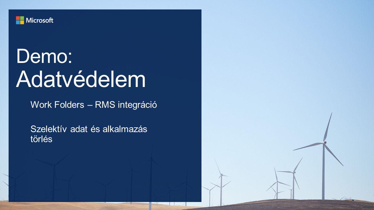 Work Folders – RMS integráció Szelektív adat és alkalmazás törlés