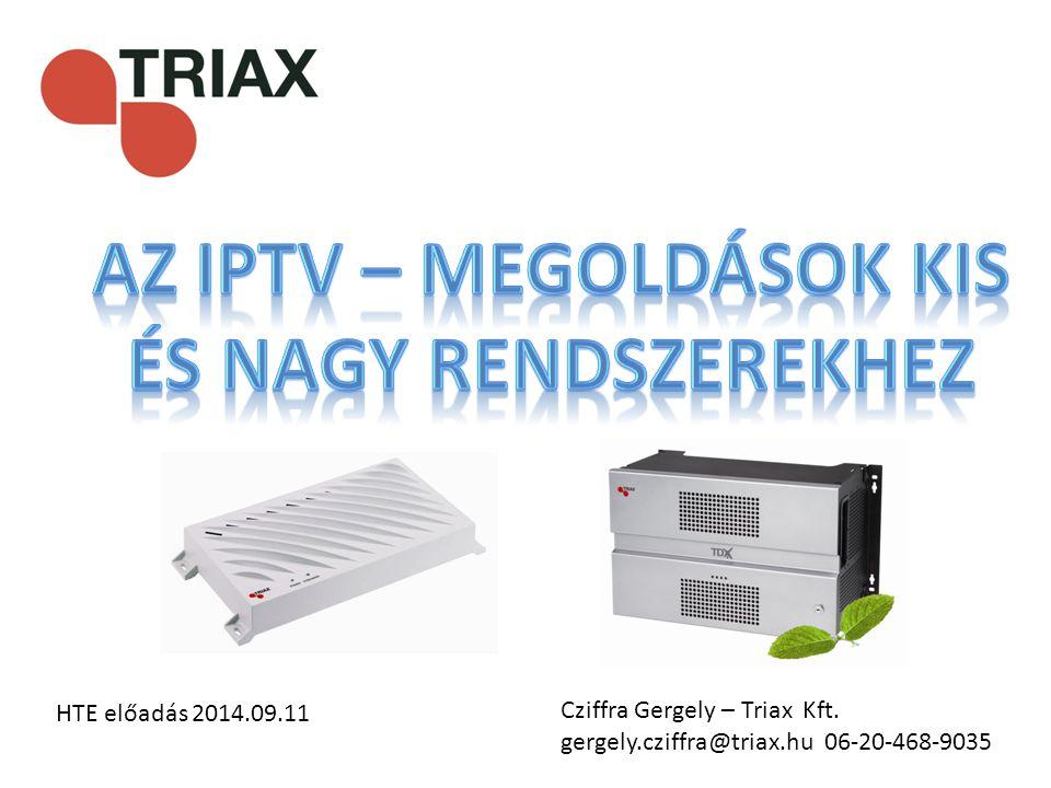 Az IPTV – megoldások kis és nagy rendszerekhez