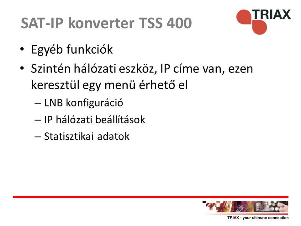 SAT-IP konverter TSS 400 Egyéb funkciók