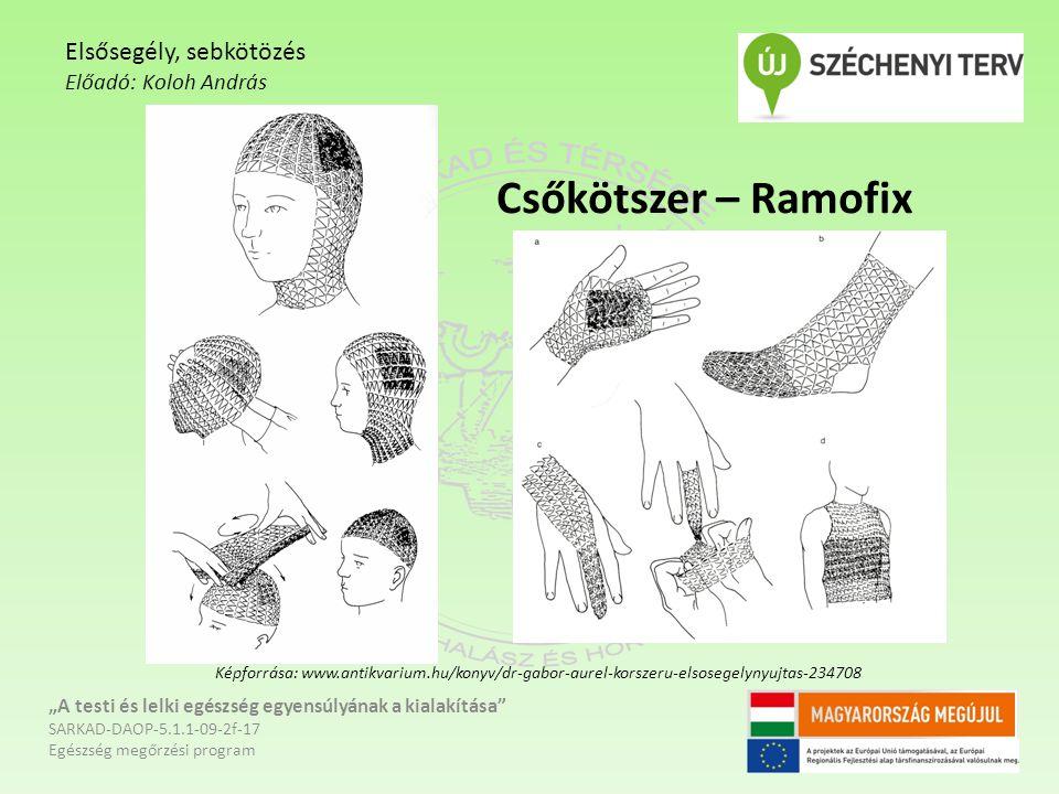 Csőkötszer – Ramofix Elsősegély, sebkötözés Előadó: Koloh András