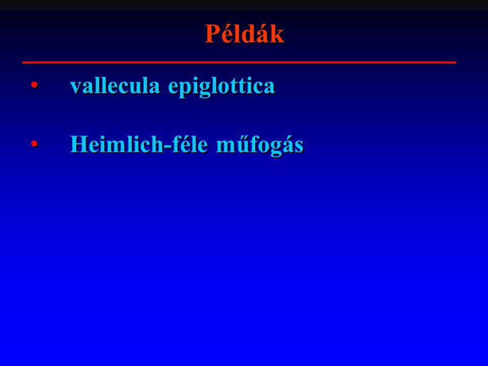 Példák vallecula epiglottica Heimlich-féle műfogás