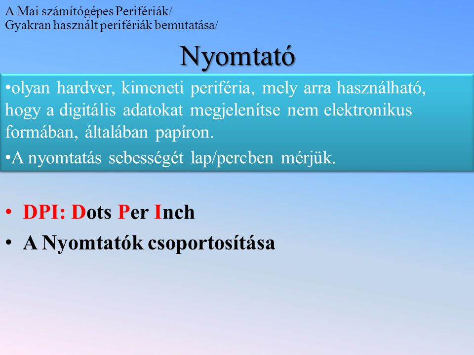 Nyomtató DPI: Dots Per Inch A Nyomtatók csoportosítása