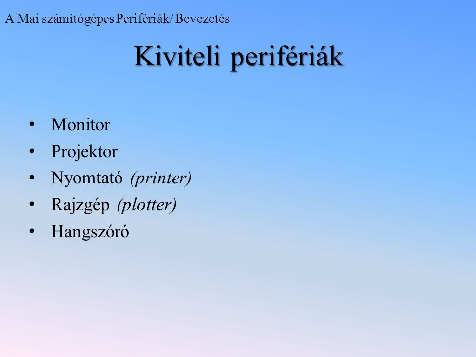 Kiviteli perifériák Monitor Projektor Nyomtató (printer)