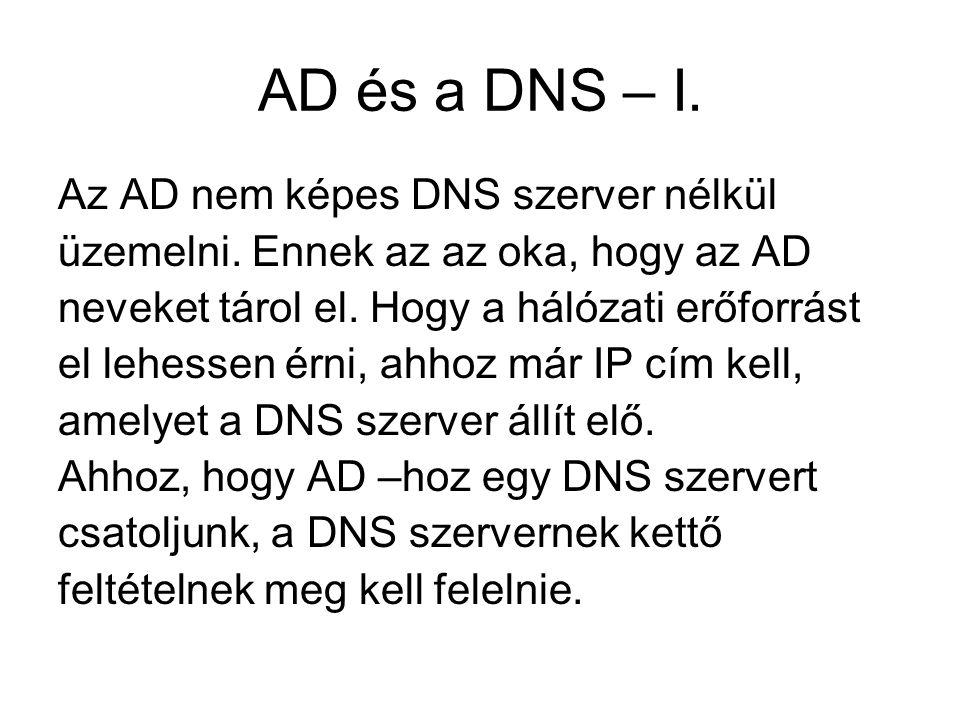 AD és a DNS – I. Az AD nem képes DNS szerver nélkül