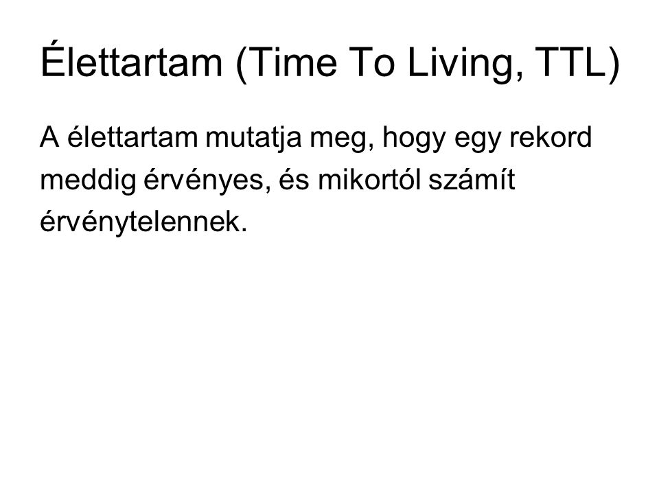 Élettartam (Time To Living, TTL)