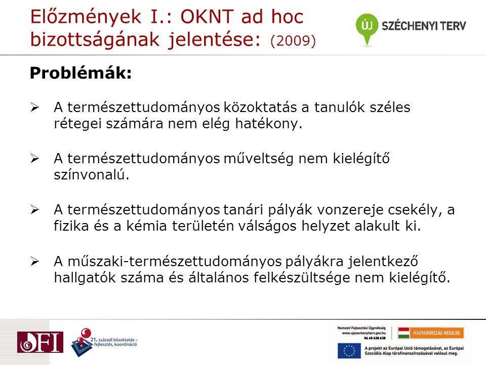 Előzmények I.: OKNT ad hoc bizottságának jelentése: (2009)