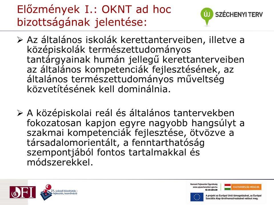 Előzmények I.: OKNT ad hoc bizottságának jelentése:
