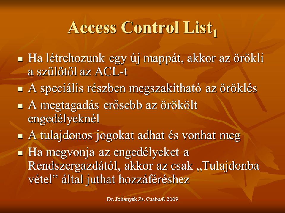 Access Control List1 Ha létrehozunk egy új mappát, akkor az örökli a szülőtől az ACL-t. A speciális részben megszakítható az öröklés.