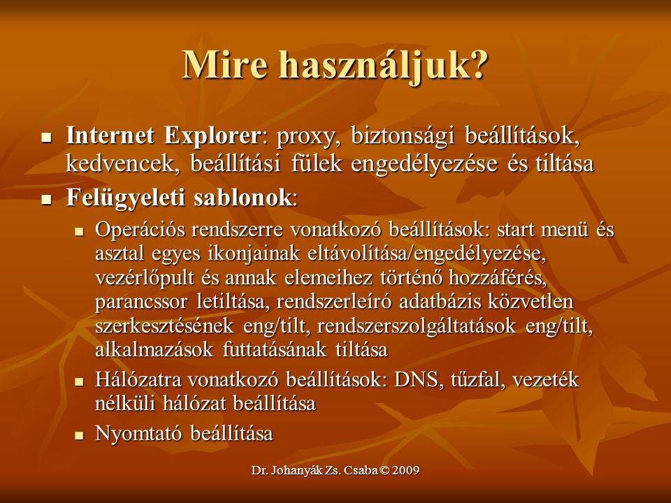 Mire használjuk Internet Explorer: proxy, biztonsági beállítások, kedvencek, beállítási fülek engedélyezése és tiltása.