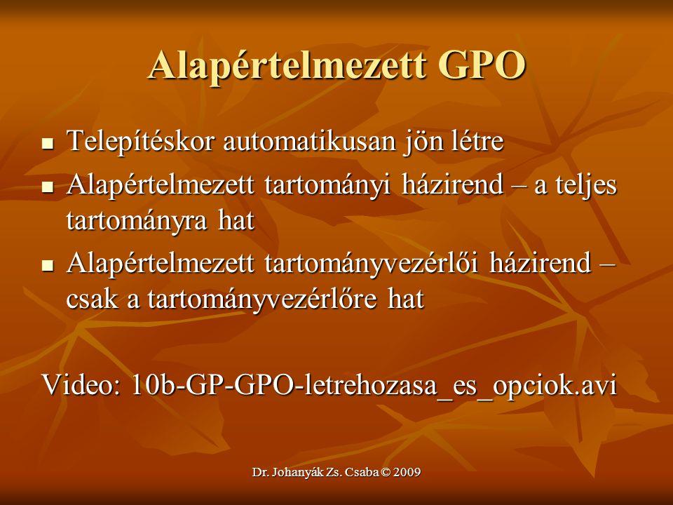 Alapértelmezett GPO Telepítéskor automatikusan jön létre