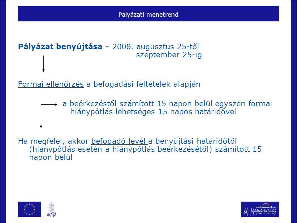 Pályázat benyújtása – 2008. augusztus 25-től szeptember 25-ig