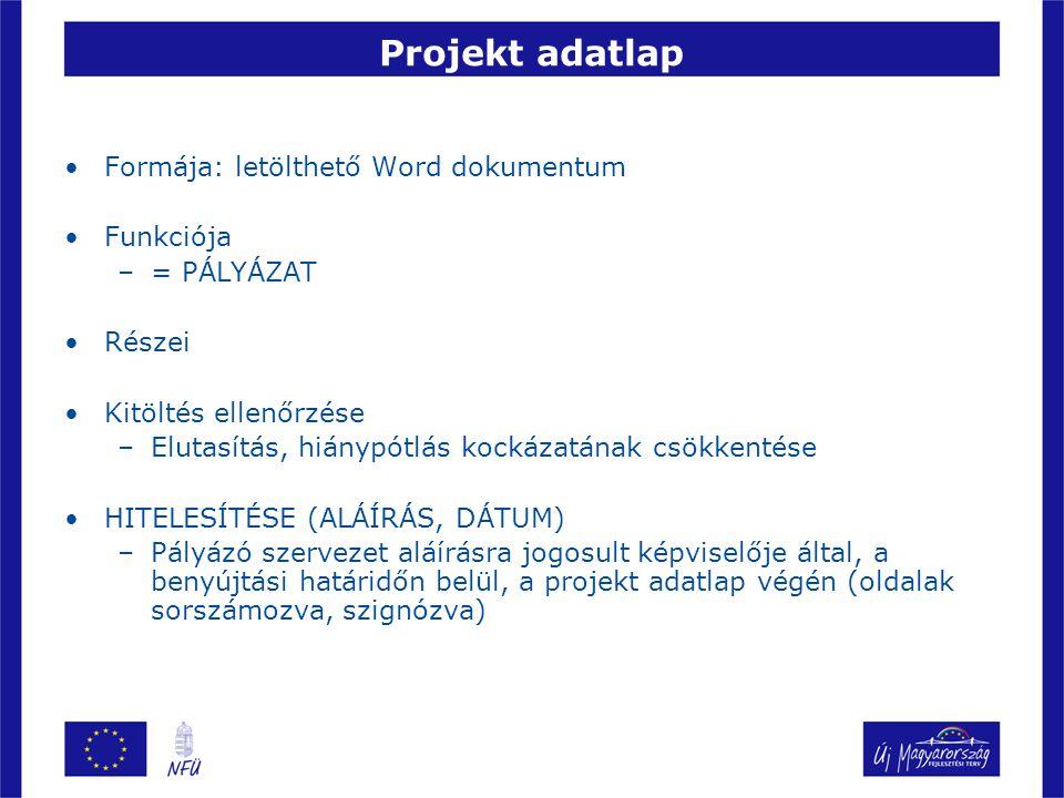 Projekt adatlap Formája: letölthető Word dokumentum Funkciója