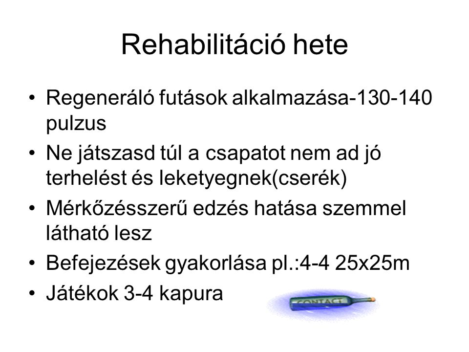 Rehabilitáció hete Regeneráló futások alkalmazása-130-140 pulzus