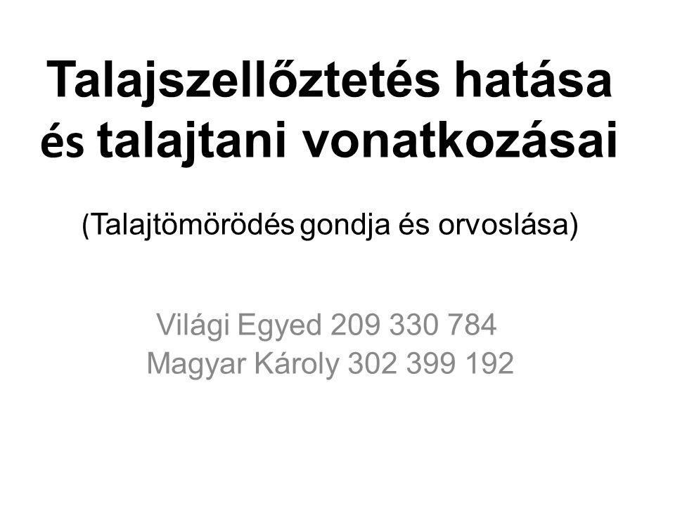 Világi Egyed 209 330 784 Magyar Károly 302 399 192