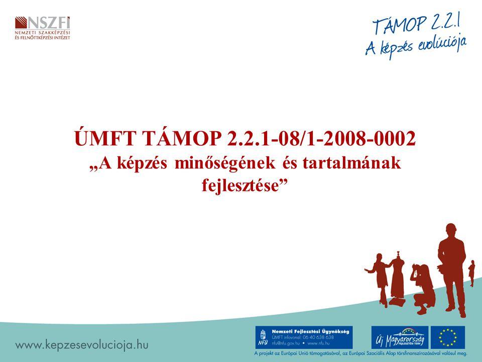 """ÚMFT TÁMOP 2.2.1-08/1-2008-0002 """"A képzés minőségének és tartalmának fejlesztése"""
