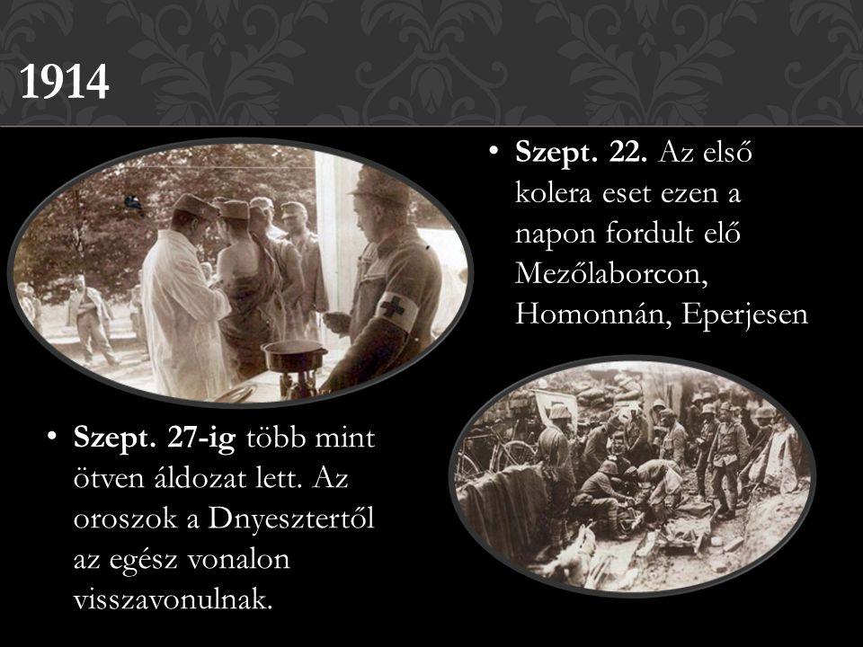 1914 Szept. 22. Az első kolera eset ezen a napon fordult elő Mezőlaborcon, Homonnán, Eperjesen.