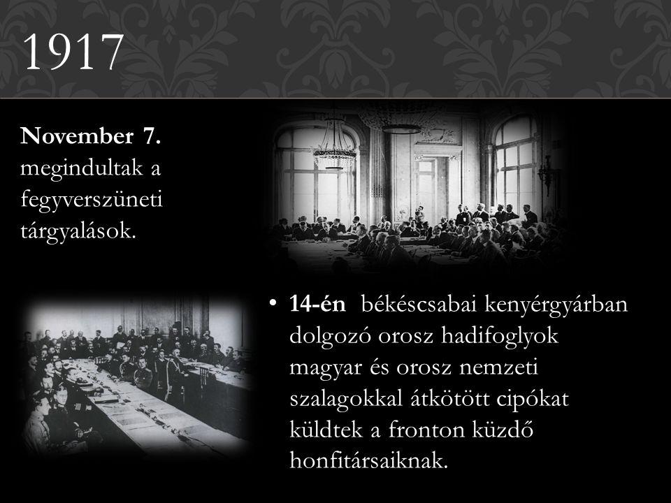 1917 November 7. megindultak a fegyverszüneti tárgyalások.