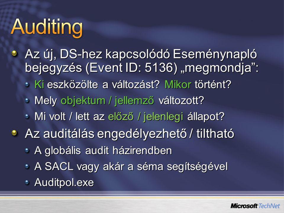 """4/7/2017 8:20 AM Auditing. Az új, DS-hez kapcsolódó Eseménynapló bejegyzés (Event ID: 5136) """"megmondja :"""
