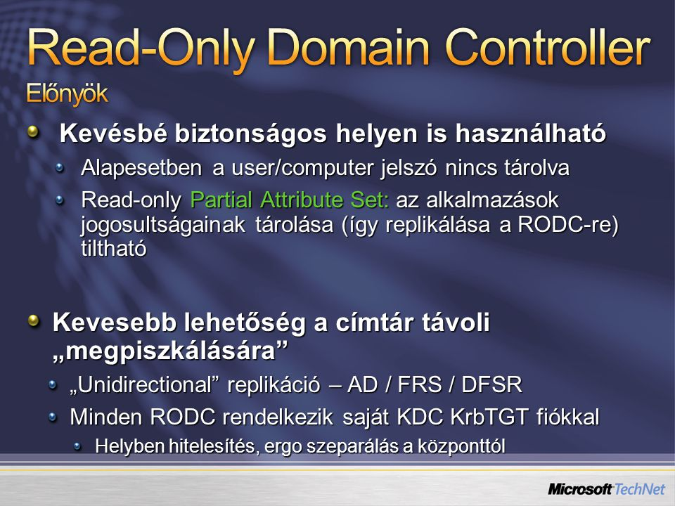 Read-Only Domain Controller Előnyök