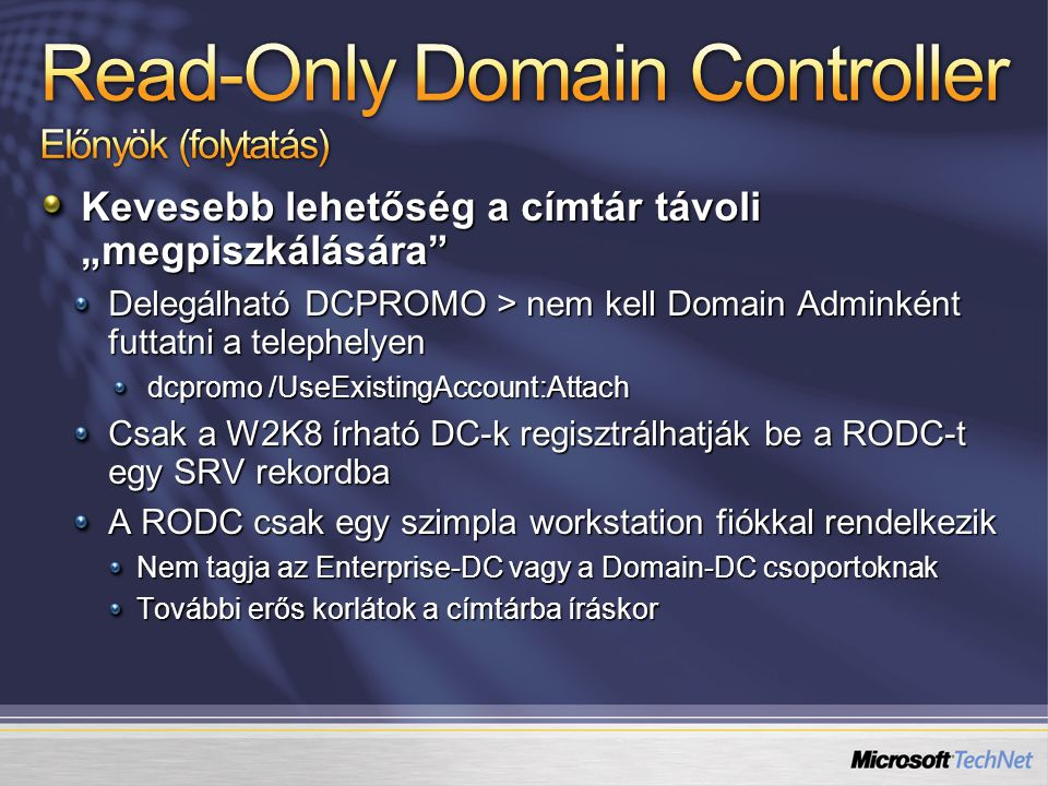 Read-Only Domain Controller Előnyök (folytatás)