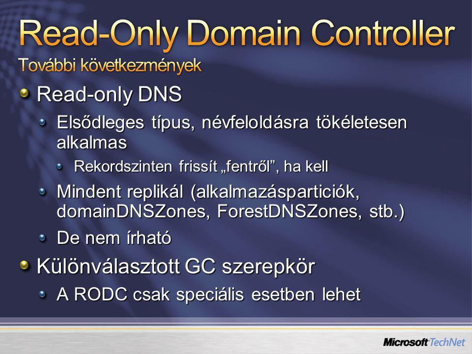 Read-Only Domain Controller További következmények