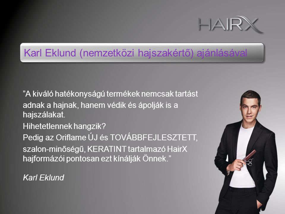 Karl Eklund (nemzetközi hajszakértő) ajánlásával