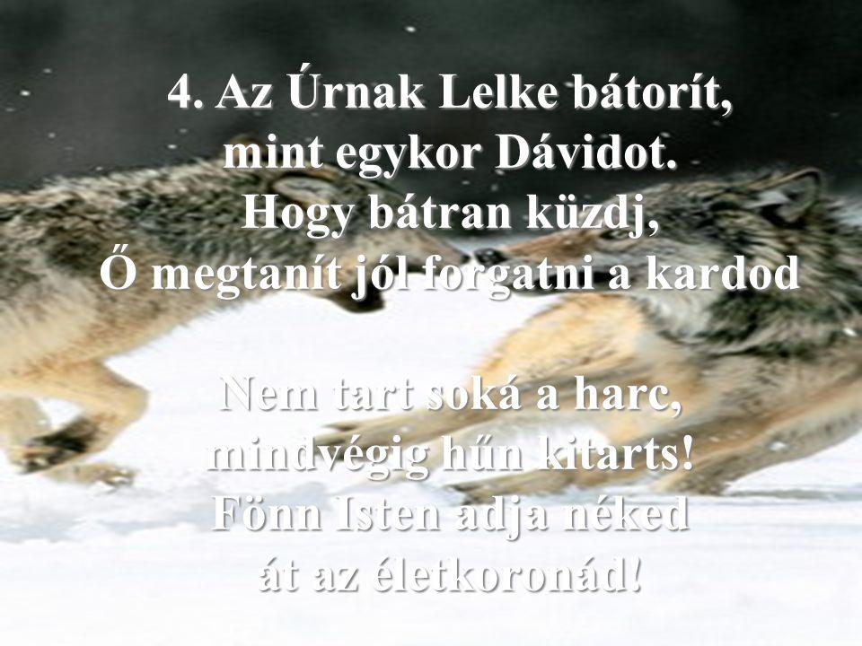 4. Az Úrnak Lelke bátorít, mint egykor Dávidot
