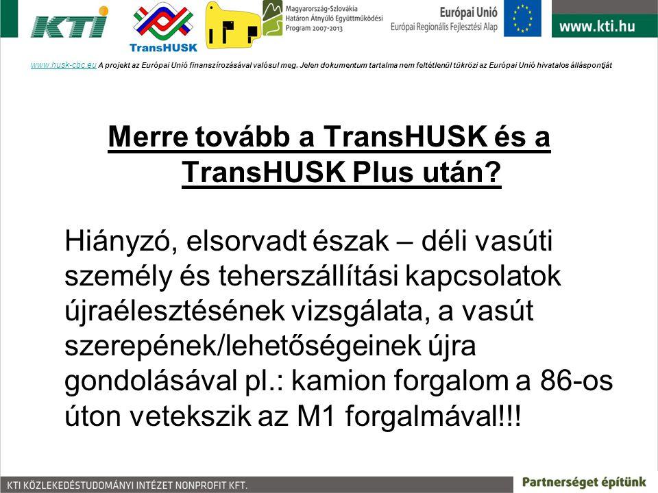 www.husk-cbc.eu A projekt az Európai Unió finanszírozásával valósul meg. Jelen dokumentum tartalma nem feltétlenül tükrözi az Európai Unió hivatalos álláspontját