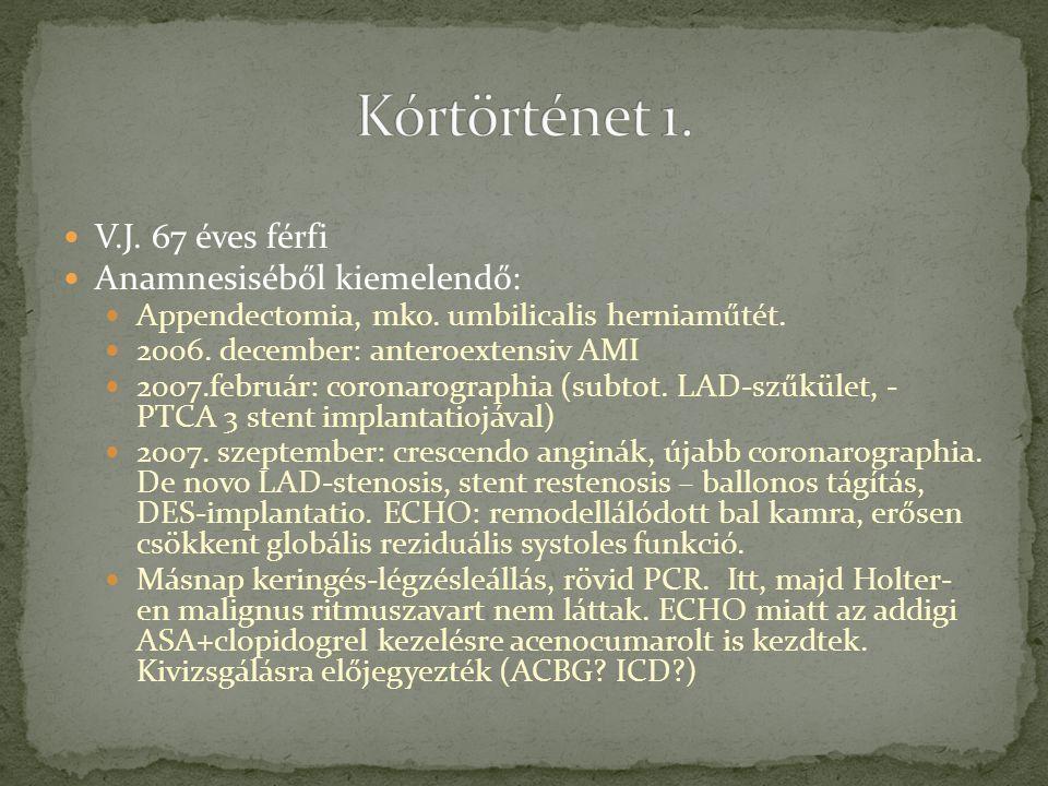 Kórtörténet 1. V.J. 67 éves férfi Anamnesiséből kiemelendő: