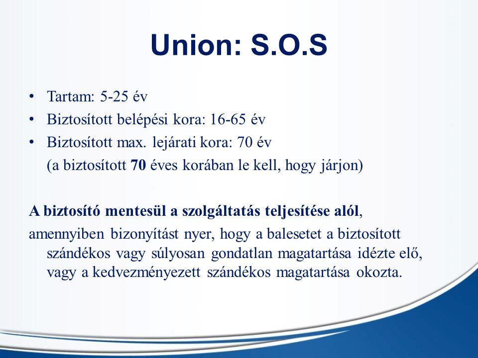 Union: S.O.S Tartam: 5-25 év Biztosított belépési kora: 16-65 év