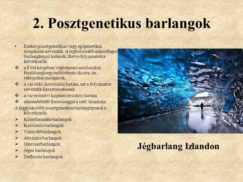 2. Posztgenetikus barlangok