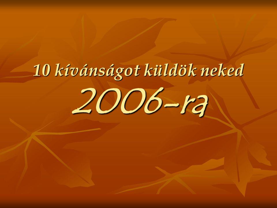 10 kívánságot küldök neked 2006-ra