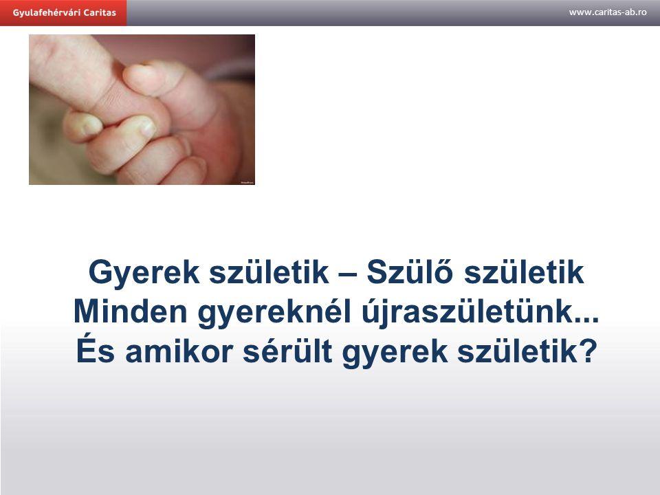 Gyerek születik – Szülő születik Minden gyereknél újraszületünk...