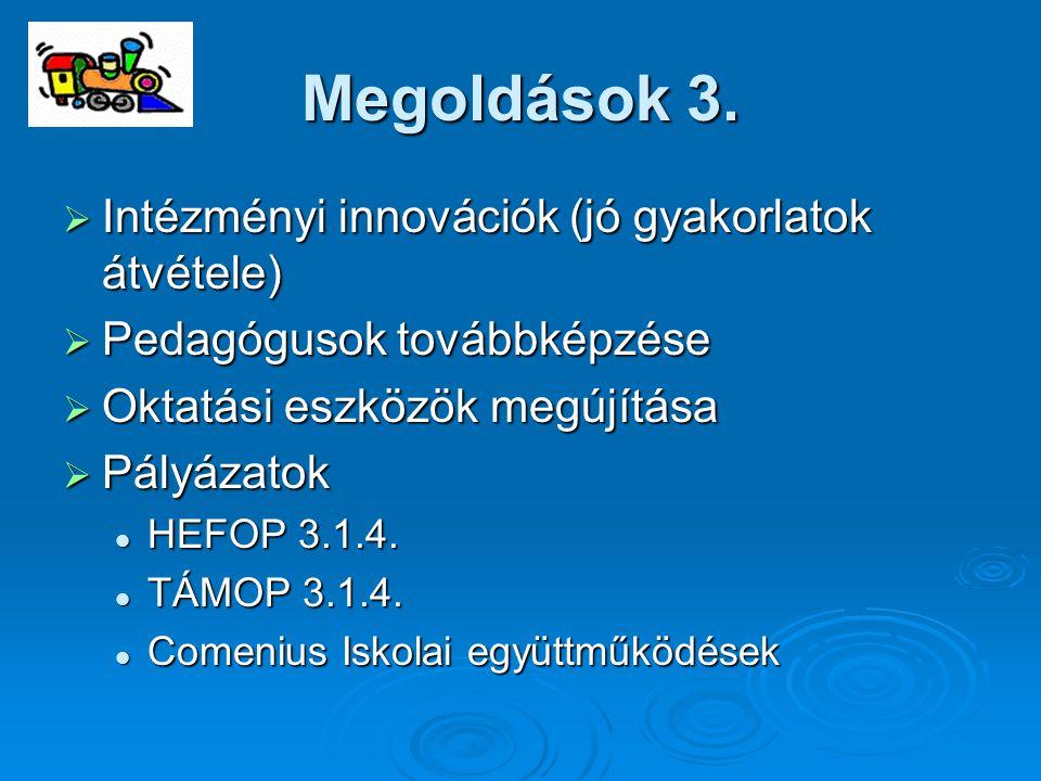 Megoldások 3. Intézményi innovációk (jó gyakorlatok átvétele)