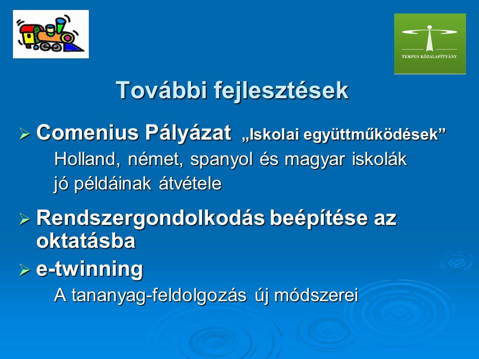 """További fejlesztések Comenius Pályázat """"Iskolai együttműködések"""