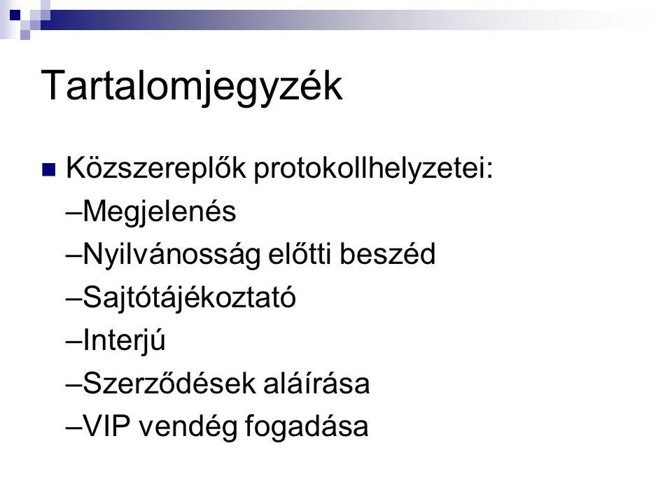 Tartalomjegyzék Közszereplők protokollhelyzetei: –Megjelenés