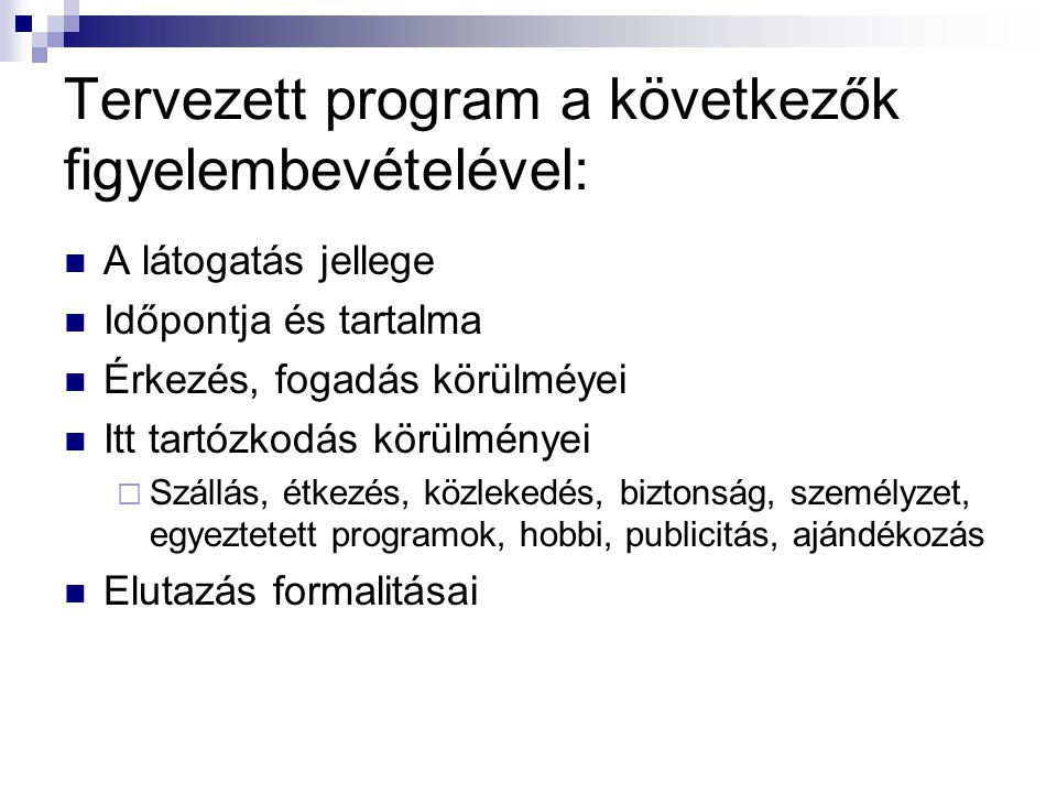 Tervezett program a következők figyelembevételével: