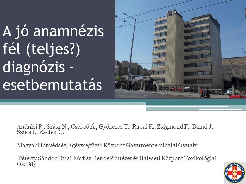 A jó anamnézis fél (teljes ) diagnózis - esetbemutatás